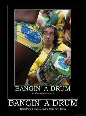 bangin_a_drum_masterbating_masterbate_masterbation_booty_but_demotivational_poster_1238117924.jpg